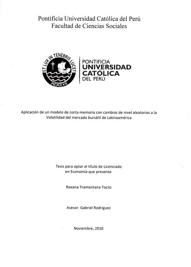 Aplicación de un modelo de corta memoria con cambios de nivel aleatorios a la volatilidad del mercado bursátil de Latinoamérica / Roxana Tramontana Tocto.(2016) / HG 5303 T78