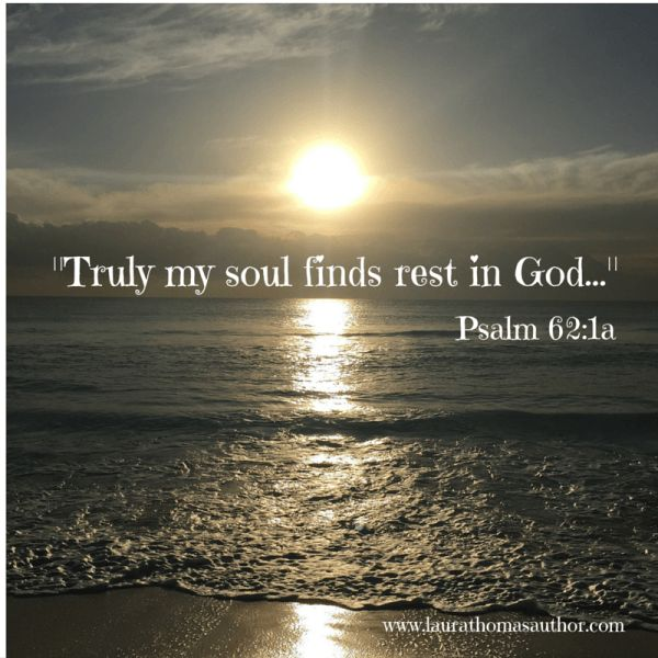 """""""Truly my soul finds rest in God."""""""