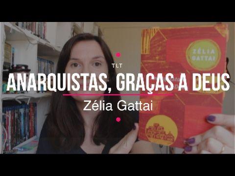 Anarquistas, graças a Deus (Zélia Gattai) | Você Escolheu #43 | Tatia...