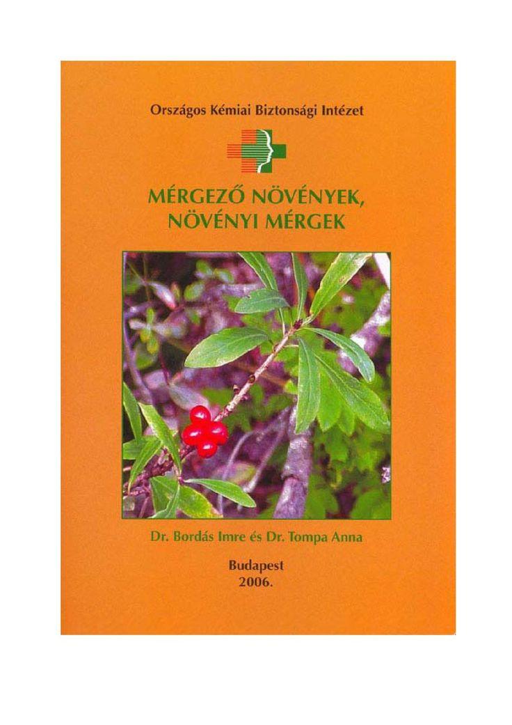 """http://issuu.com/belsoszepseg/docs/478_mergezo_novenyek_novenyi_mergek/1 Mérgező növények növényi mérgek A betegségek kezelésében a növények alkalmazása egyidős az emberiség történetével. Egyes növények gyógyító hatását az ókorban, a gyűjtögető életmód kapcsán ismerték fel, valamint az állatok viselkedésének megfigyelésével, azok betegsége esetén, amikor is szinte """"válogatva"""" csak, bizonyos növényeket fogyasztottak el."""