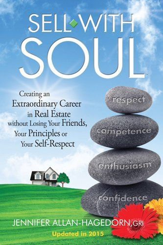 Sell with Soul: Creating an Extraordinary Career in Real Estate without Losing Your Friends, Your Principles or Your Self-Respect: Jennifer Allan: 9780981672700: Amazon.com: Books visit http://www.amazon.com/Sell-Soul-Extraordinary-Principles-Self-Respect/dp/0981672701/ref=sr_1_22?s=books&ie=UTF8&qid=1422937766&sr=1-22&keywords=for+sale+by+owner