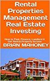 Free Kindle Book -   Rental Properties Management Real Estate Investing: How to Find, Finance, Landlord & Get Rental Property Income