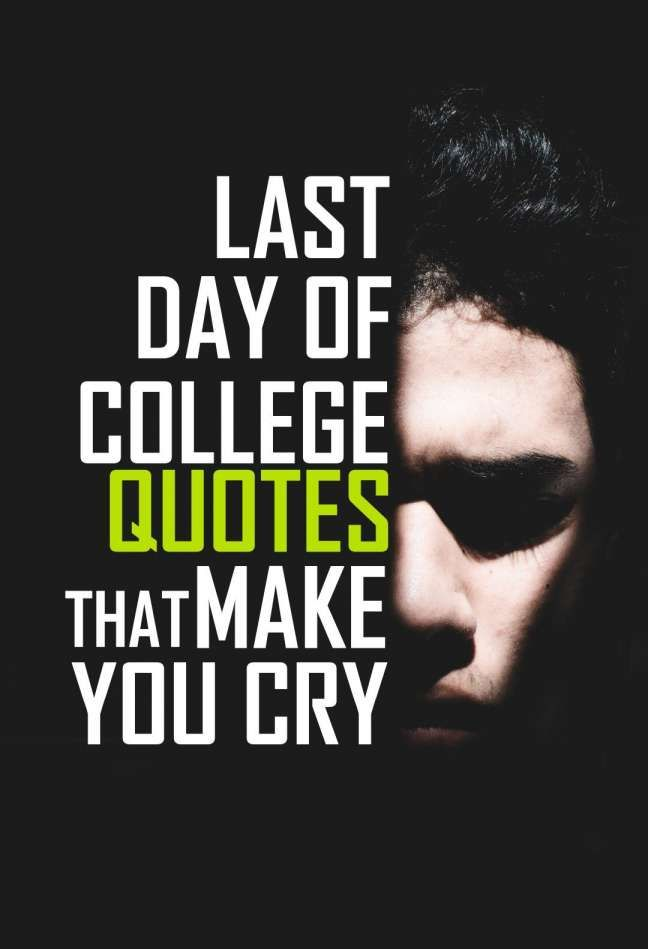 10 Final Year College Life Quotes Life Quotesjoke Com Last Day Quotes College Quotes College Life Quotes