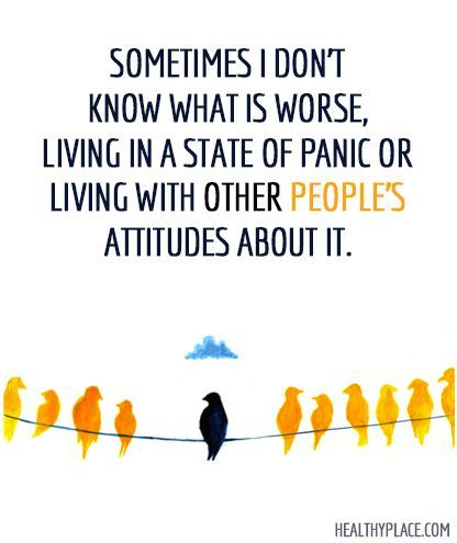 Mental health stigma quote - Sometimes I don't know what is worse, living in a state of panic or living with other people's attitudes about it.