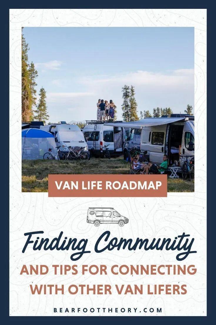 Building A Van Life Community On The Road Bearfoot Theory In 2020 Van Life Road Trip Planning Road Trip Hacks
