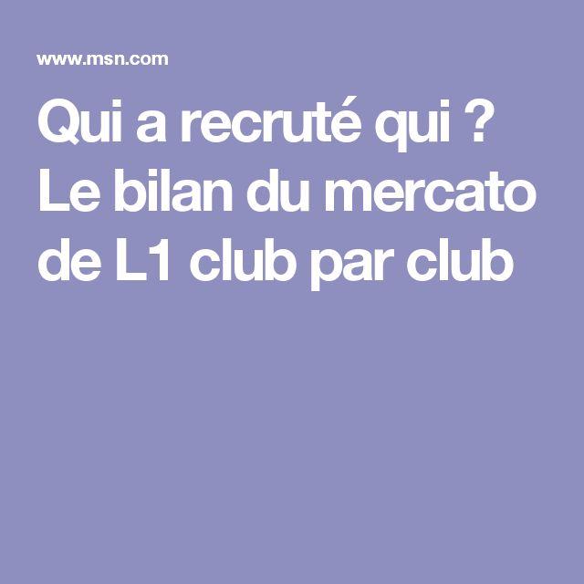 Qui a recruté qui ? Le bilan du mercato de L1 club par club