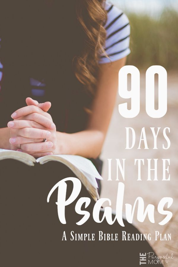 90 Days in the Psalms: A Simple Bible Reading Plan - Join me in this Bible reading challenge! We will read through every chapter of the Psalms in 90 days! Find out more about who God is and gain  further understanding of His truth!