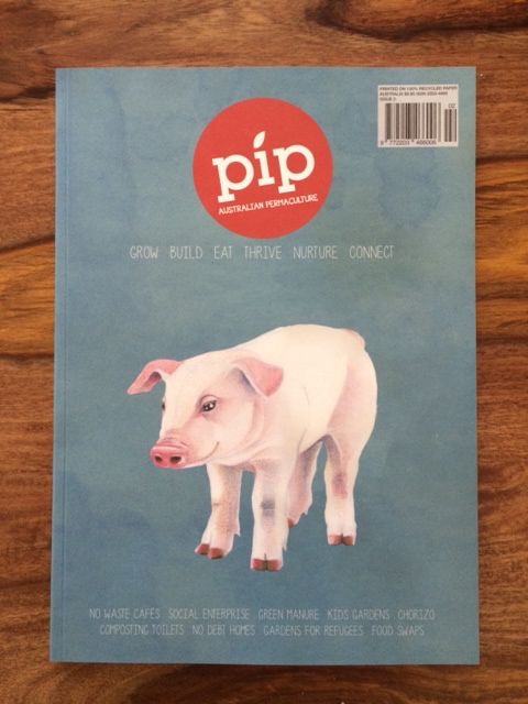 The front cover of Pip #2. In store now. Not long until this little piggy will be joined by #3.   #permaculture #sustainable #gardening #australia