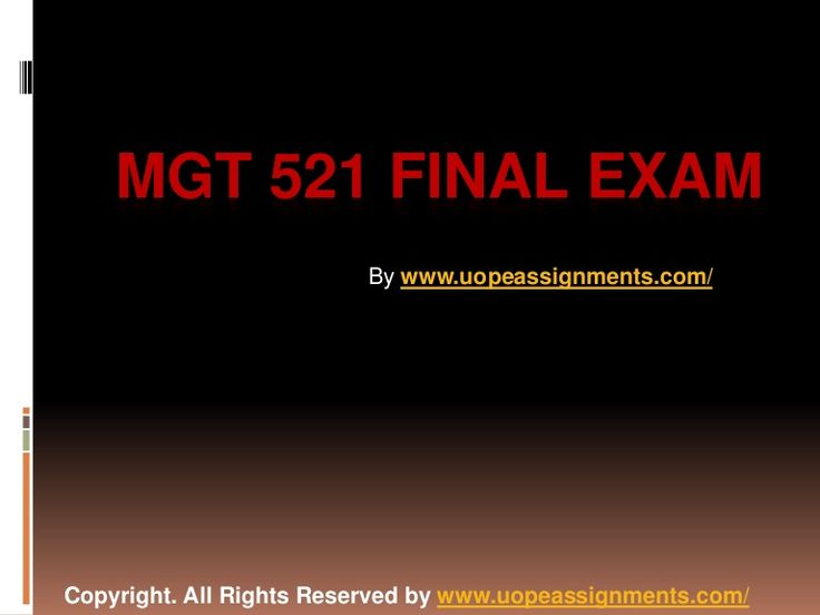 mgt 521 final exams Find 100% verified mgt 521 week 6 final exam for university of phoenix students at assignmentehelpcom.