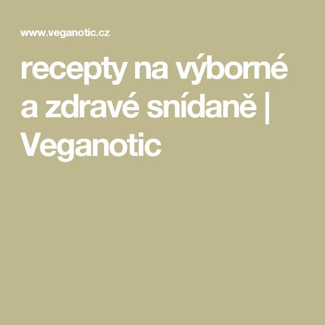 recepty na výborné a zdravé snídaně | Veganotic