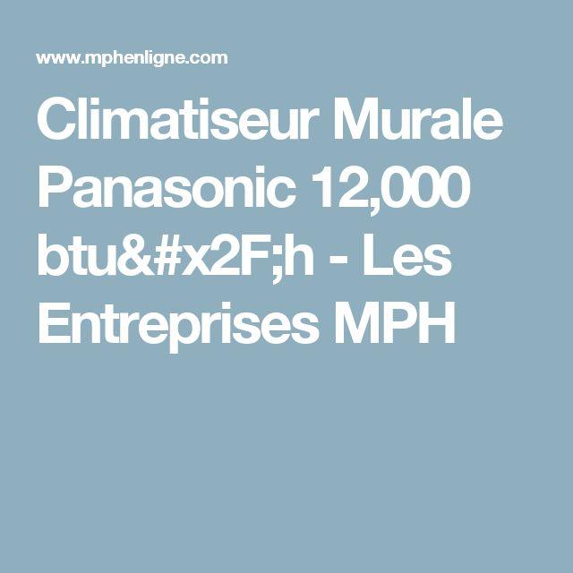 Climatiseur Murale Panasonic 12,000 btu/h - Les Entreprises MPH