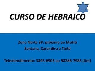 CURSOS PROFISSIONAIS E CULTURAIS: AULAS CURSO HEBRAICO ZONA NORTE METRO SANTANA E TU...