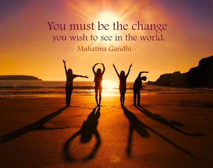 "Kết quả hình ảnh cho 33. ""You must be the change you wish to see in the world."" – Gandhi"