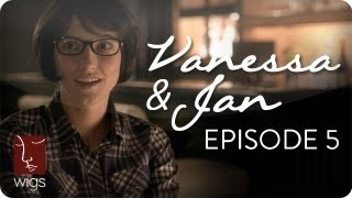 Vanessa & Jan | Ep. 5 of 6 | Feat. Laura Spencer & Caitlin Gerard | WIGS, via YouTube. www.youtube.com/wigs #watchwigs