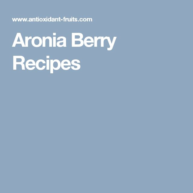 119 best aronia berries images on pinterest aronia berry. Black Bedroom Furniture Sets. Home Design Ideas