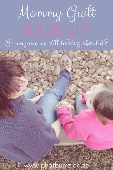 Mommy Guilt has such a huge place in our lives when really, it shouldn't even feature. Find out why!