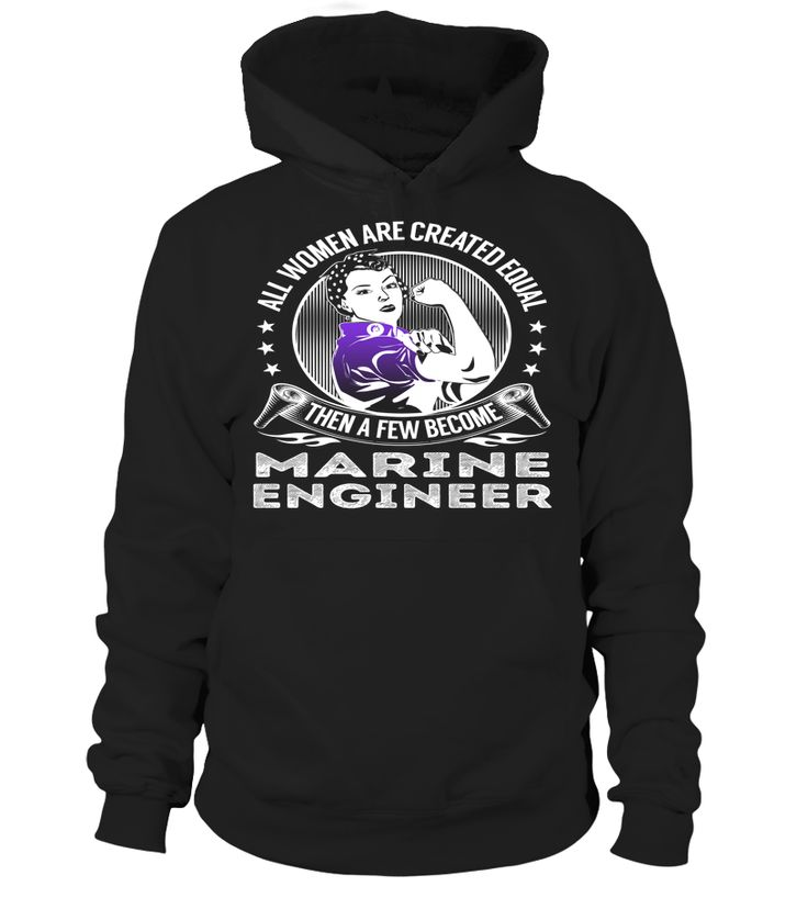 All Women Are Created Equal Then A Few Become Marine Engineer #MarineEngineer