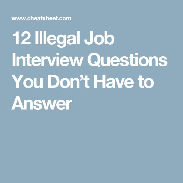12 Illegal Job Interview Questions You Don't Have to Answer