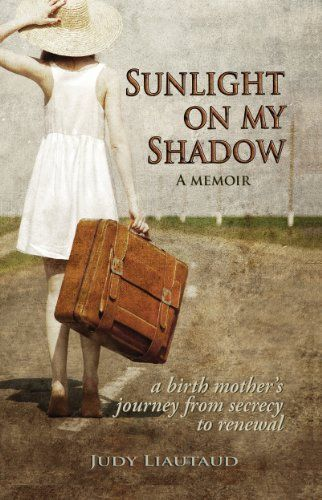 Sunlight on My Shadow: A Girl Who Went Away: Secret Pregnancy in the Sixties by Judy Liautaud http://smile.amazon.com/dp/B00DSR6N5I/ref=cm_sw_r_pi_dp_D7ZFwb0QVCGR4