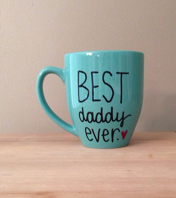 Best Daddy Ever Coffee Mug.  Every tired dad needs one of these...