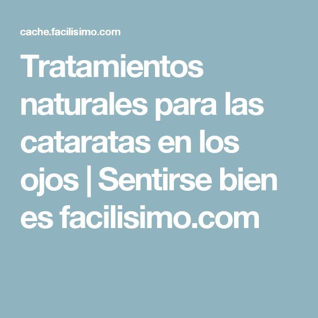 Tratamientos naturales para las cataratas en los ojos | Sentirse bien es facilisimo.com
