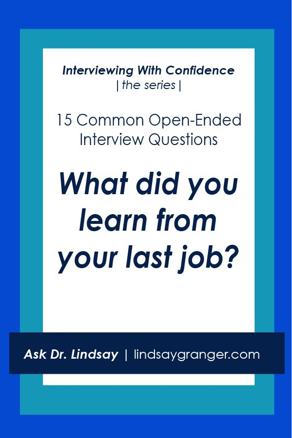15 Common Interview Questions + How to Answer Them | What did you learn from your last job?