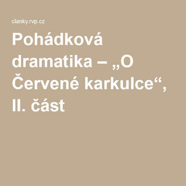 """Pohádková dramatika ‒ """"O Červené karkulce"""", II. část"""
