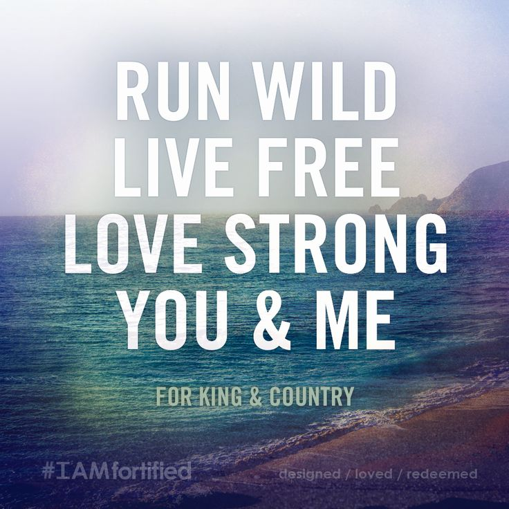 RUN wild, LIVE free, LOVE strong TODAY! #LiveForHim #IAMfortified#intentionalliving Run Wild – featuring Andy Mineo