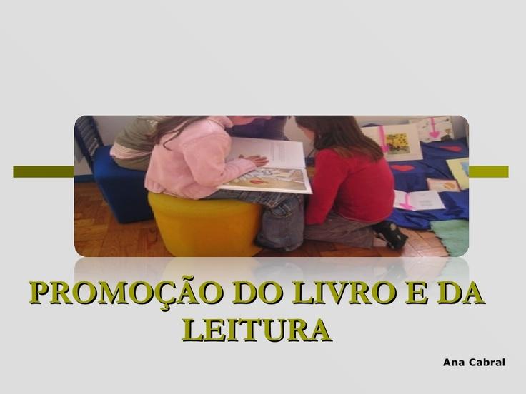 promoo-do-livro-e-da-leitura-presentation by leiturascoloridas via Slideshare