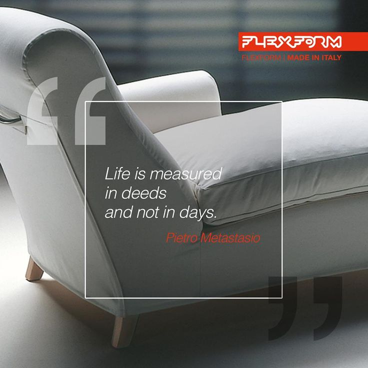 People should be measured by the quality of their achievements, not their longevity. Here at FLEXFORM, we aim to create quality products that will maintain their value over the years because their essential and tasteful lines can stand the test of time. This is how FLEXFORM makes its design products #quoteoftheday #flexform