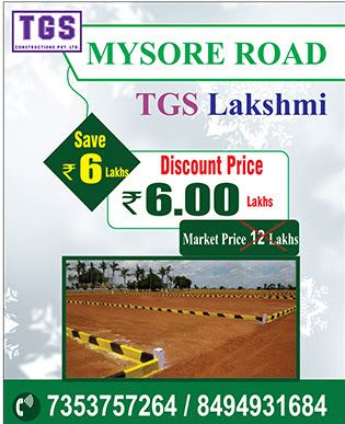 TGS Layouts has introduced a new land layout in Bangalore in the name of TGS Lakshmi at Mysore Road where the land value get double each and every year without fail.