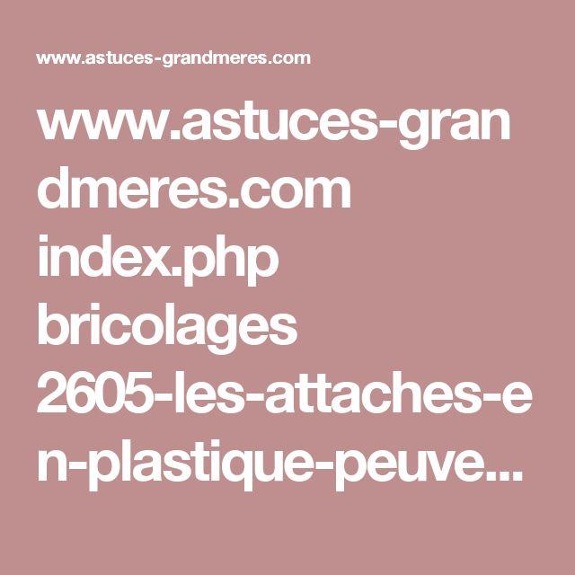 www.astuces-grandmeres.com index.php bricolages 2605-les-attaches-en-plastique-peuvent-resoudre-beaucoup-de-problemes-voici-14-idees-geniales-pour-les-utiliser-dans-la-maison