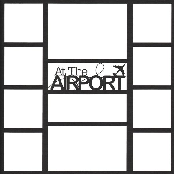 443 best craft templates images on pinterest printables at the airport 12 x 12 overlay laser die cut pronofoot35fo Gallery