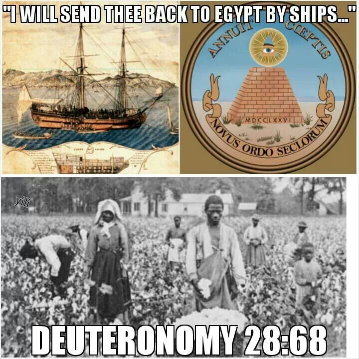 "Deuteronomy 28:68. America is the Egypt of prophecy. This is the Israelites last ""captivity"""