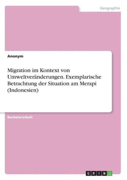 Migration im Kontext von Umweltveränderungen. Exemplarische Betrachtung der Situation am Merapi (Ind