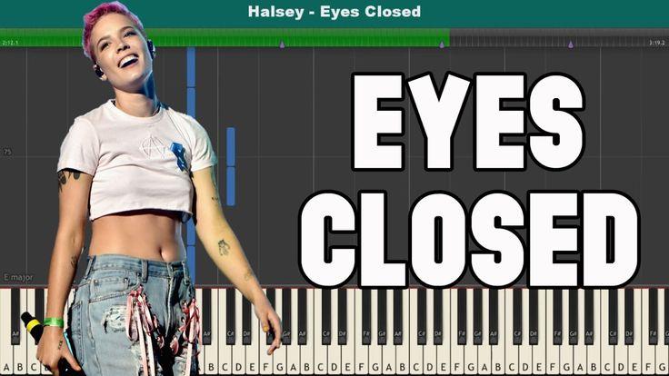 Eyes Closed Piano Tutorial Free Sheet Music Halsey