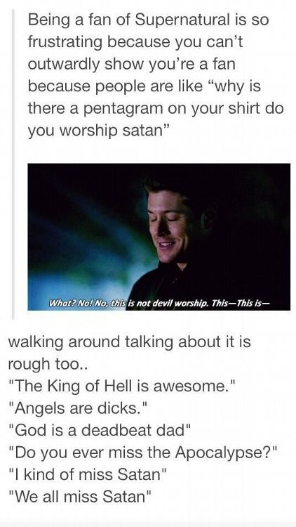 "Haha! ""It's not Devil Worship! It's Supernatural Worship."" ""So you worship Supernatural Activity?"" ""Yes, I totally do."""