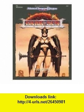 Freedom (Ds1, Advanced Dungeons and Dragons Dark Sun Module) (9781560761051) Troy Denning , ISBN-10: 1560761059  , ISBN-13: 978-1560761051 ,  , tutorials , pdf , ebook , torrent , downloads , rapidshare , filesonic , hotfile , megaupload , fileserve