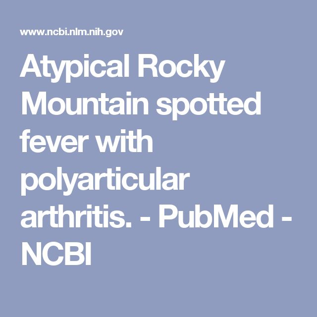 Atypical Rocky Mountain spotted fever with polyarticular arthritis. - PubMed - NCBI