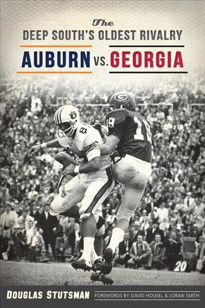 The Deep South's Oldest Rivalry: Auburn vs. Georgia