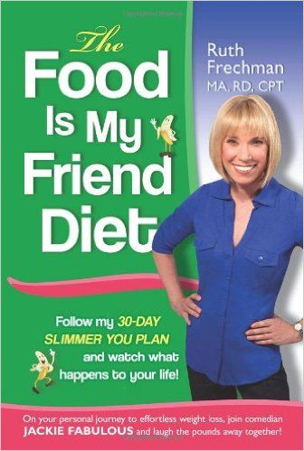 The Food Is My Friend Diet: The Ultimate 30-Day Weight Loss Plan. Get Healthy, Conquer Emotional Eating & Feel Energized: Ruth Frechman: 9780984597918: Amazon.com: Books