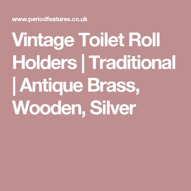 Vintage Toilet Roll Holders   Traditional   Antique Brass, Wooden, Silver