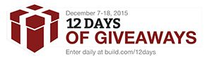 12 Days.  12 Chances to win cool stuff for your home.  Enter Daily at build.com/12days