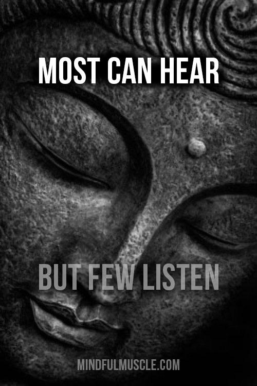 Most can hear, but few can listen