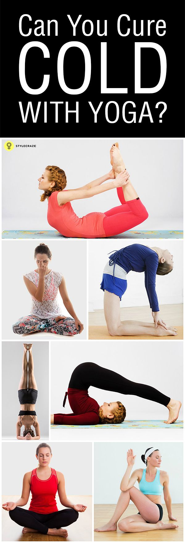 Yoga helps cure and prevent many kinds of diseases and conditions. Did you know that yoga can also help treat common conditions like cold ...