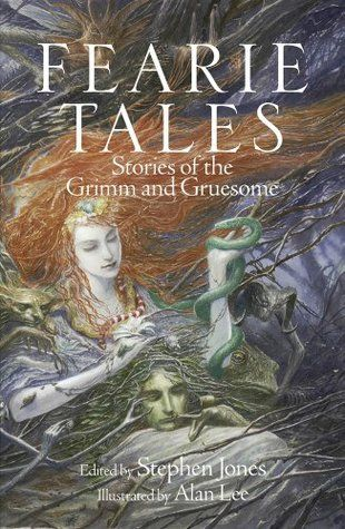 Fearie Tales: Stories of the Grimm and Gruesome by Stephen Jones ...