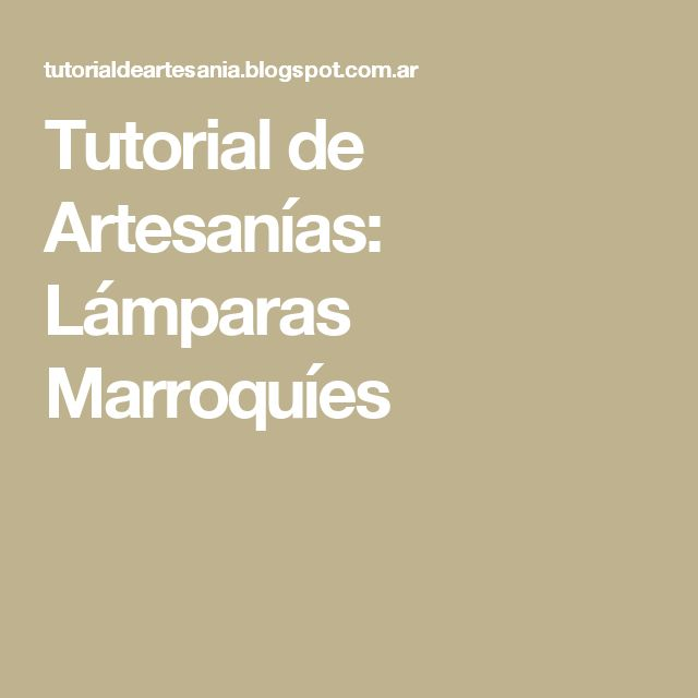 Tutorial de Artesanías: Lámparas Marroquíes