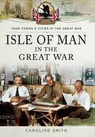 New: Isle of Man in the Great War, out now!