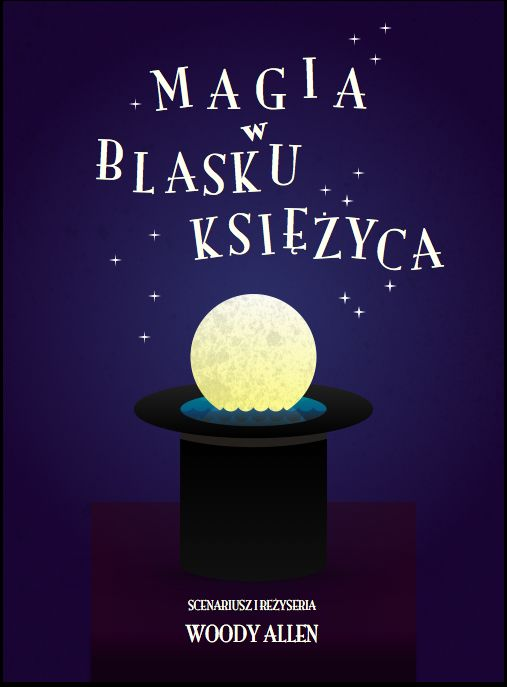 Magic in the moonlight - mój poster