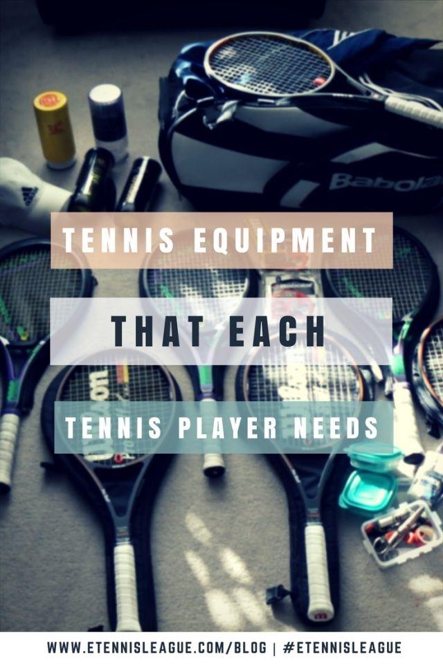 Tennis Equipment That Each Tennis Player Needs